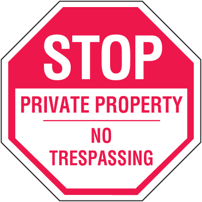 Stop Private Property No Trespassing No Admittance Stop Signs