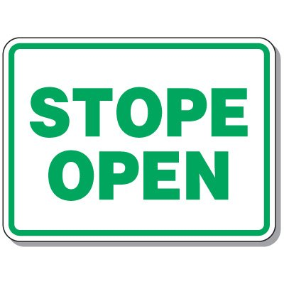 Stope Entrance Signs - Stope Open