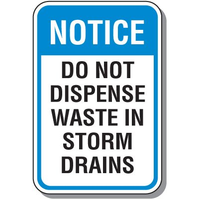 Stormwater Management Sign - Notice Do Not Dispense Waste In Storm Drains
