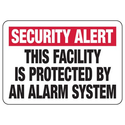 Facility Protected By Alarm System - Surveillance Signs