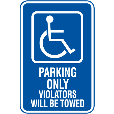 Symbol Of Access Parking Signs - Parking Only Violators Will Be Towed