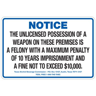 Texas Gun Signs - Notice Unlicensed Possession Of A Weapon