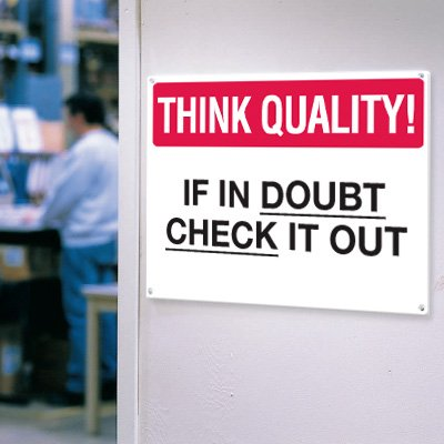 Think Quality Signs - Check It Out