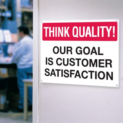 Think Quality Signs - Customer Satisfaction