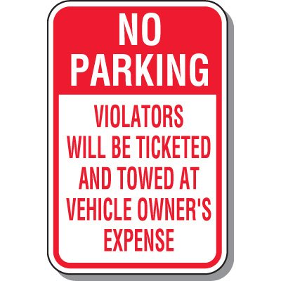 Tow Away Zone Signs - No Parking Violators Will Be Ticketed