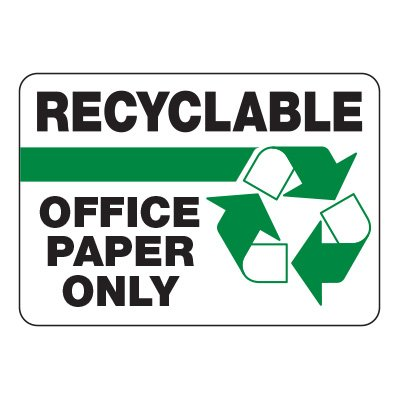 Recyclable Office Paper Only - Recycling Sign