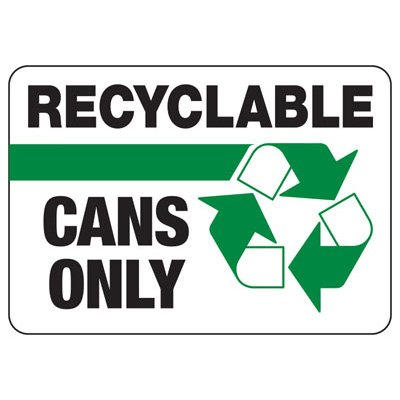 Recyclable Cans Only - Recycling Sign