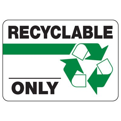 Recyclable Only - Recycling Sign