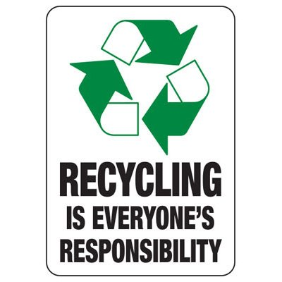 Recycling is Everyone's Responsibility - Recycling Sign