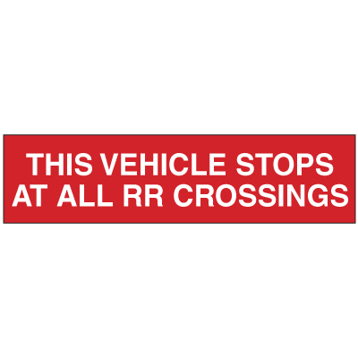 This Vehicle Stops At All RR Crossings Truck and Tank Signs
