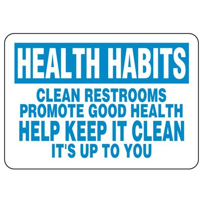 Facility Reminder Signs - Health Habits Clean Restrooms Promote Good Health