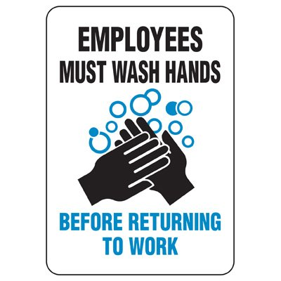 Facility Reminder Signs - Employees Must Wash Hands Before Returning To Work