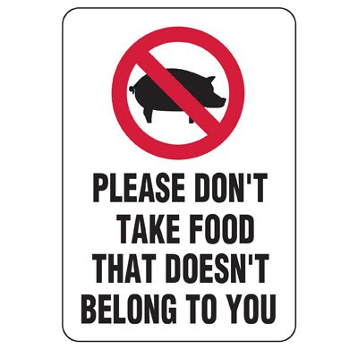 Please Don't Take Others Food Sign