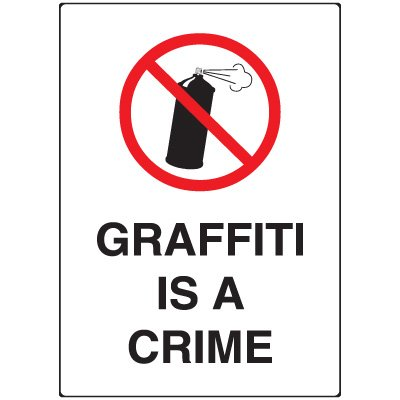 Vandalism Signs - Graffiti Is A Crime