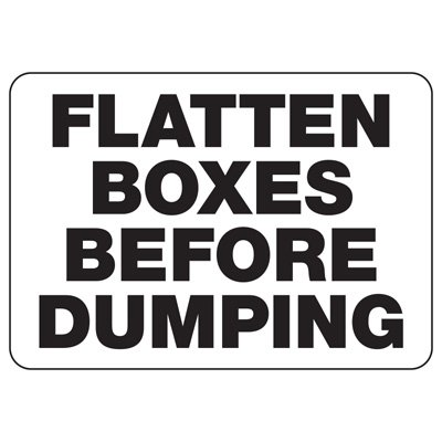 Dumpster Signs- Flatten Boxes Before Dumping