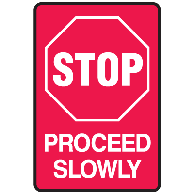 Stop Proceed Slowly Warehouse Traffic Signs