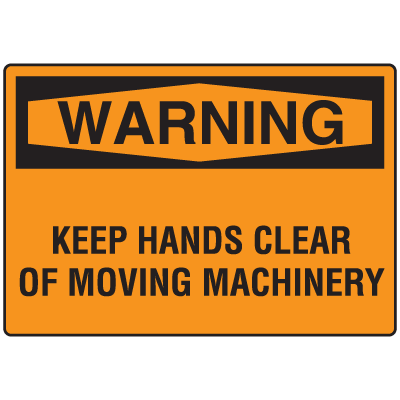 OSHA Warning Signs -Warning Keep Hands Clear Of Moving Machinery