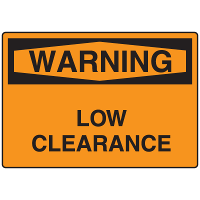 OSHA Warning Signs - Warning Low Clearance