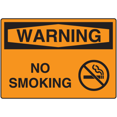OSHA Warning Signs - Warning No Smoking
