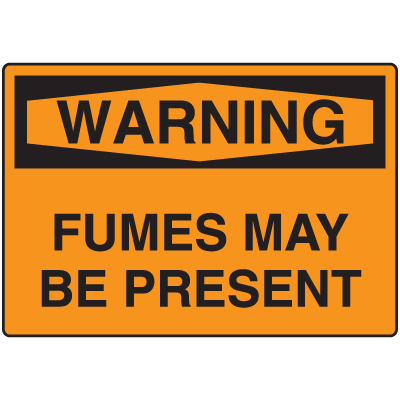 OSHA Warning Signs - Warning Fumes May Be Present