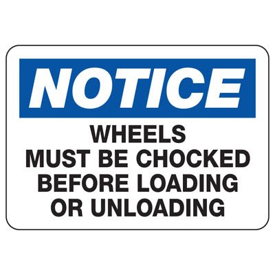 Wheel Chock Signs - Wheels Must Be Chocked Before Loading Or Unloading
