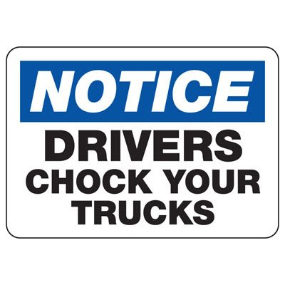 Notice Drivers Chock Your Trucks - Wheel Chock Signs