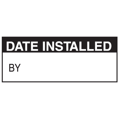 Date Installed By Write On Labels