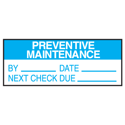 Write On Labels - Preventative Maintenance By__Date__...