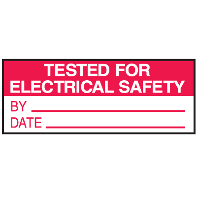 Tested For Electrical Safety By Date Write On Status Labels