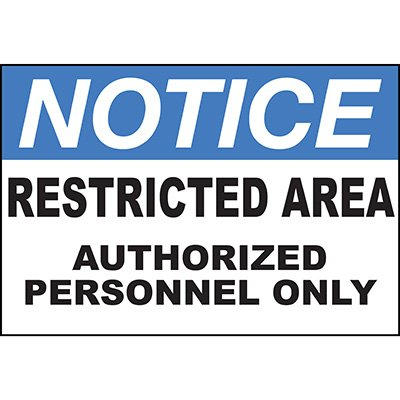 Notice Restricted Area Authorized Sign