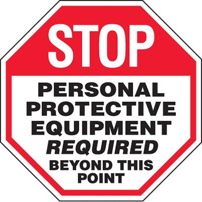 Stop Personal Protective Equipment - Protective Wear Sign