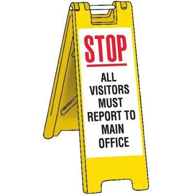 Portable Barricade-Stop All Visitors Must Report To Main Office.