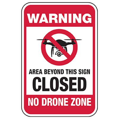Warning No Drone Zone - Closed Behind Area