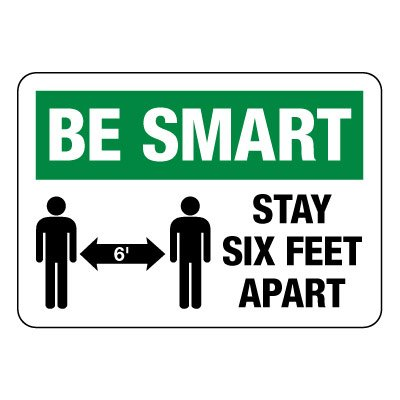 Be Smart Stay Six Feet Apart Sign