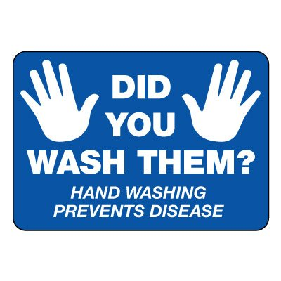 Did You Wash Your Hands Sign