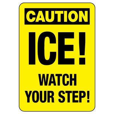 OSHA Caution Sign: Ice! Watch Your Step!
