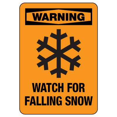 OSHA Warning Sign: Watch For Falling Snow