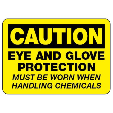 Caution Sign: Eye and Glove Protection Must Be Worn