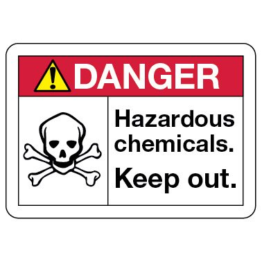 Danger Sign: Hazardous Chemicals. Keep Out.