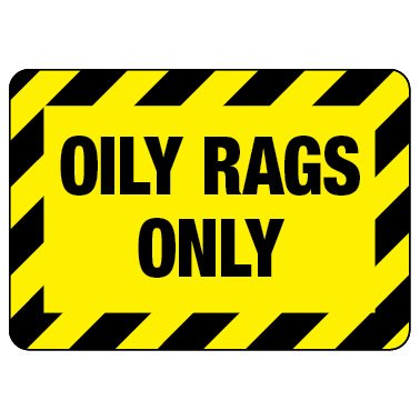 Oily Rags Only Sign