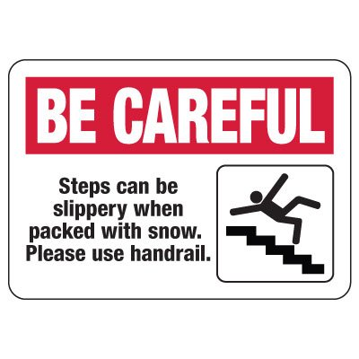 Be Careful Sign: Steps May Be Slippery When Packed With Snow