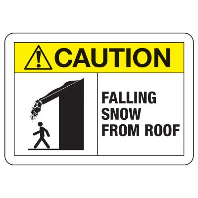 ANSI Caution Sign: Falling Snow From Roof
