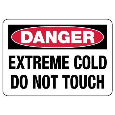 Danger: Extreme Cold Do Not Touch Sign