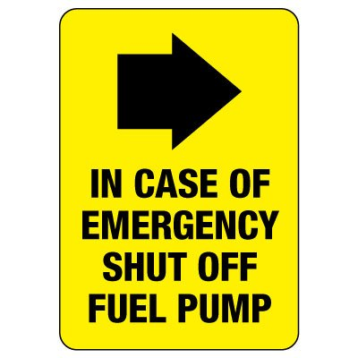 In Case Of Emergency Shut Off Fuel Pump Sign (Right Arrow)