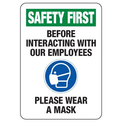 Safety First: Wear a Mask Before Interacting With Our Employees Sign