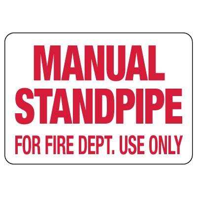 Manual Standpipe – For Fire Dept. Use Only Sign