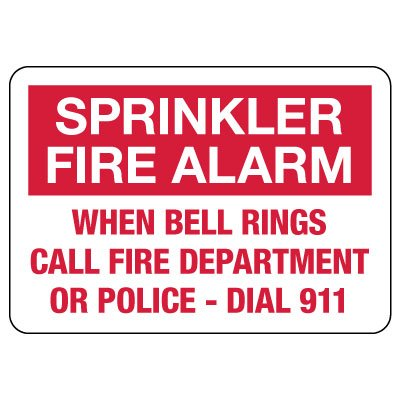 Sprinkler Fire Alarm – When Bell Rings Call Fire Department Or Police Sign