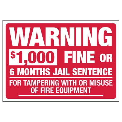 Warning: Fine Or Jail Sentence For Tampering With Fire Equipment Sign