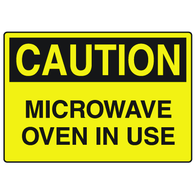 OSHA Caution Signs - Microwave Oven In Use
