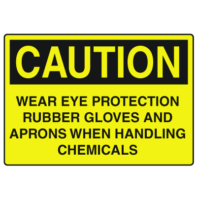 OSHA Caution Signs - Wear Protection When Handling Chemicals
